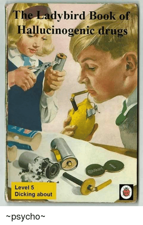he-ladybird-book-of-hallucinogenic-drugs-level-5-dicking-about-12976678.png